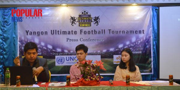 Yangon Ultimate Football Tournament အလြတ္တန္းေဘာလုံးျပဳိင္ပြဲ စက္တင္ဘာလ၂ တြင္က်င္းပမည္
